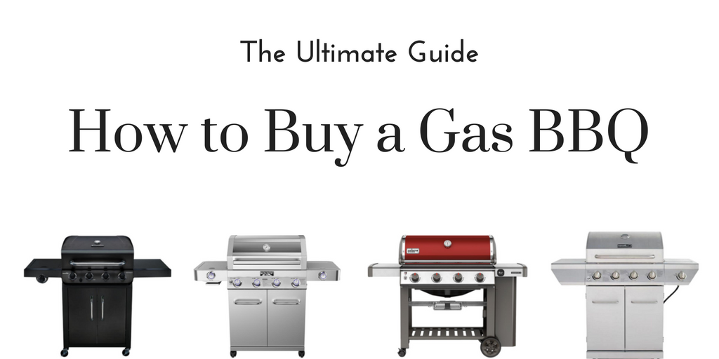 How to Buy a Gas BBQ Grill